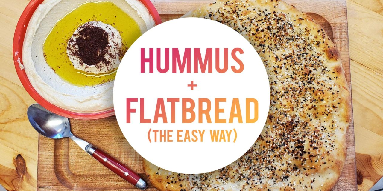 Hummus and Flatbread (The Easy Way)