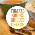 Tomato Soup + Grilled Cheese